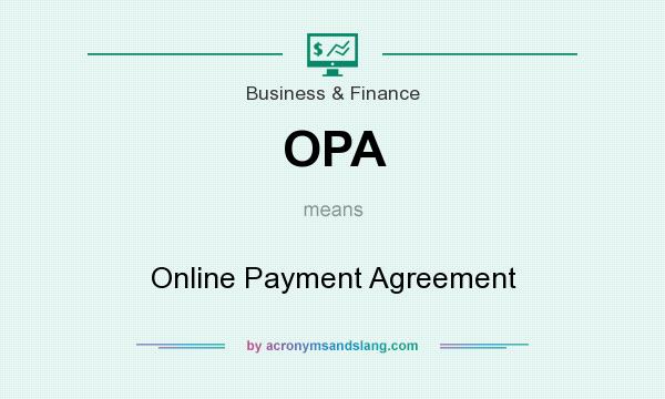 OPA Online Payment Agreement in Business & Finance by